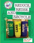 Save the Planet: Reduce, Reuse, and Recycle - Minden, Cecilia