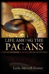 Life Among the Pagans - Foster, Leila Merrell
