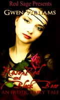 Rose Red and Black Bear ~ An Erotic Fairy Tail - Williams, Gwen