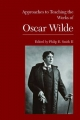 Approaches to Teaching the Works of Oscar Wilde - Philip E II Smith