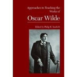 Approaches to Teaching the Works of Oscar Wilde - Smith, Ii Philip E.