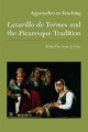 Approaches to Teaching Lazarillo De Tormes and the Picaresque Tradition - Dr. Anne J. Cruz