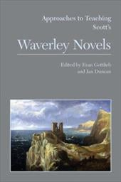 Approaches to Teaching Scott's Waverley Novels - Gottlieb, Evan / Duncan, Ian