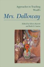 Approaches to Teaching Woolf's Mrs. Dalloway - Saxton, Ruth O. / Barrett, Eileen