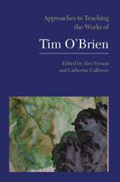 Approaches to Teaching the Works of Tim O'Brien - Vernon, Alex / Calloway, Catherine