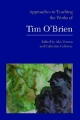 Approaches to Teaching the Works of Tim O'Brien - Alex Vernon; Catherine Calloway
