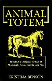 Animal Totem Guide - Kristina Benson