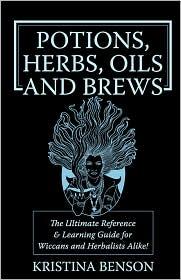 Potions, Herbs, Oils And Brews - Kristina Benson