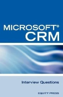 Microsoft (R) Crm Interview Questions: Unofficial Microsoft Dynamicst Crm Certification Review - Clark, Terry