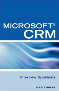 Microsoft(r) Crm Interview Questions: Unofficial Microsoft Dynamicst Crm Certification Review - Terry Clark