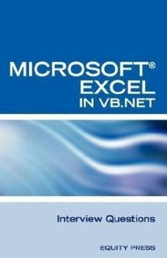 Excel in VB.NET Programming Interview Questions: Advanced Excel Programming Interview Questions, Answers, and Explanations in VB.NET - Clark, Terry