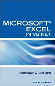 Excel in Vb Net Programming Interview Questions: Advanced Excel Programming Interview Questions, Answers, and Explanations in VB. NET - Terry Clark