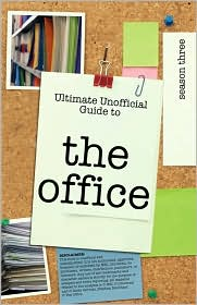 Ultimate Unofficial The Office (Usa) Season Three Guide