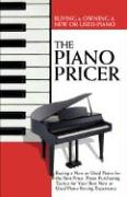 The Piano Pricer: Buying & Owning a New or Used Piano: Buying a New or Used Piano for the Best Price: Piano Purchasing Tactics for Your