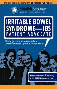 Healthscouter Irritable Bowel Syndrome - Ibs: Ibs Symptoms and Ibs Treatment: Irritable Bowel Syndrome Patient Advocate Guide with Tips for Ibs (Healt - Kathy Wong