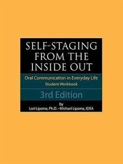 Self-Staging from the Inside Out: Oral Communication in Everyday Life (3rd Ed) Student Workbook - Lipoma Ph. D. , Lori Lipoma, Michael