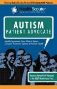 Healthscouter Autism: Identifying Autistic Symptoms: Autism Patient Advocate Guide with Tips for Autism (Healthscouter Autism)