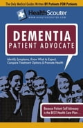 HealthScouter Dementia: Vascular Dementia and Dementia Patient Advocate: Symptoms of Dementia and Dementia Treatment - Robinson, Katrina