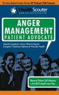 HealthScouter Anger Management: Anger Management Techniques and Anger Symptoms: Anger Management Patient Advocate with Anger Management Tips (HealthSc - Wong, Kathy
