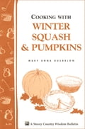 Cooking with Winter Squash & Pumpkins - Mary Anna Dusablon