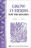 Grow 15 Herbs for the Kitchen - Sheryl L. Felty