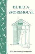 Build a Smokehouse - Ed Epstein