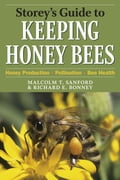 Storey's Guide to Keeping Honey Bees - Malcolm T. Sanford, Richard E. Bonney