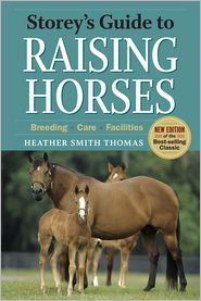 Storey's Guide to Raising Horses - Heather Smith Thomas