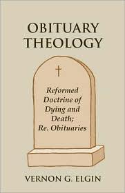 Obituary Theology - Vernon G. Elgin