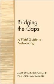 Bridging the Gaps: A Field Guide to Networking - James Bryant, Paul Lister, Bob Cleeland, Dan Zaloudek