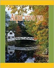 Aqui Vivo Yo = I Live Here - Amy White, Lada J. Kratky (Translator)