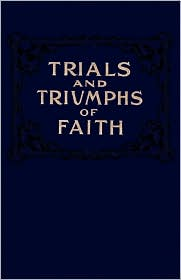 Trials and Triumphs of Faith - Mary Cole