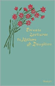 Private Lectures to Mothers and Daughters - D. O. Teasley