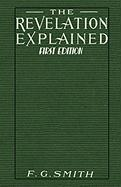 The Revelation Explained [First Edition]