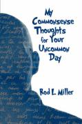 My Commonsense Thoughts for Your Uncommon Day