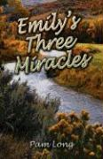 Emily's Three Miracles