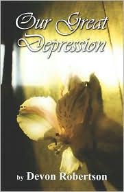 Our Great Depression - Devon Robertson
