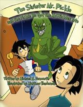 The Sinister Mr. Pickle and the Fickle He Got the McWickles Into - Farnworth, Michael M.