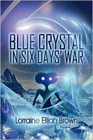 Blue Crystal In Six Days' War - Lorraine Elijah Brown