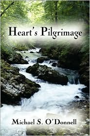 Heart's Pilgrimage - Michael S. O'Donnell
