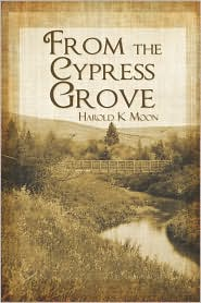 From The Cypress Grove - Harold K Moon
