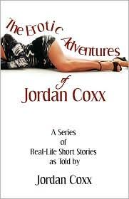 The Erotic Adventures Of Jordan Coxx - Jordan Coxx