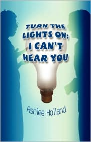 Turn The Lights On; I Can'T Hear You - Ashlee Holland