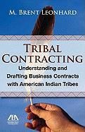 Tribal Contracting: Understanding and Drafting Business Contracts with American Indian Tribes