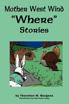 Mother West Wind 'Where' Stories - Burgess, Thornton W.