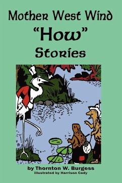 Mother West Wind 'How' Stories - Burgess, Thornton W.