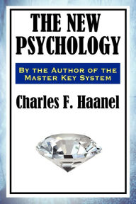 The New Psychology - Charles F. Haanel