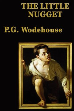 The Little Nugget - Wodehouse, P. G.