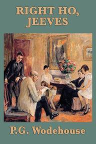 Right Ho, Jeeves - P. G. Wodehouse