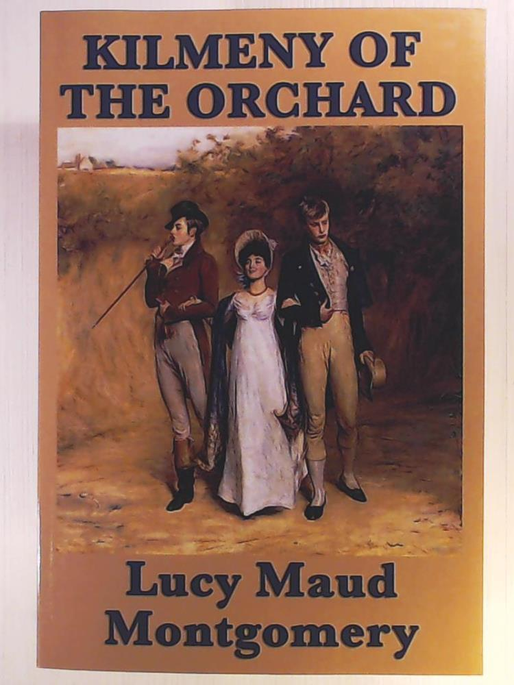 Kilmeny of the Orchard - Montgomery, Lucy Maud